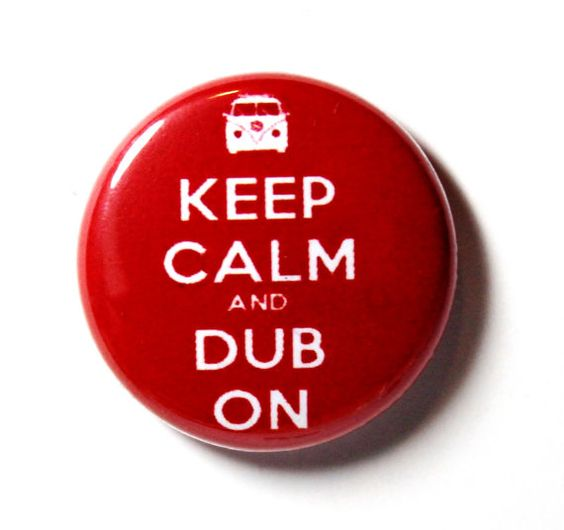 keep calm dub on