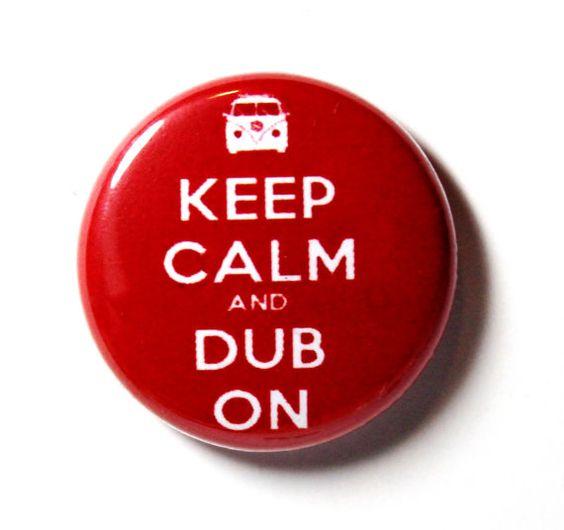keep calm dub on